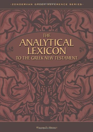 The Analytical Lexicon to the Greek New Testament (Zondervan Greek Reference)