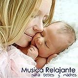 Musica Relajante para Bebes y Madres - Musica Relajante para Dormir, Musica Suave para Maternidad, Embarazo, Lactacia Materna y para Relajar a los Bebes