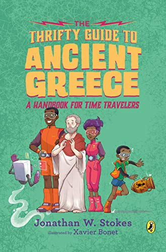 The Thrifty Guide to Ancient Greece: A Handbook for Time Travelers (The Thrifty Guides 3)