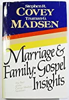 Marriage and Family Gospel Insights 0884945030 Book Cover