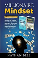 Millionaire Mindset: 2 Manuscripts in 1: Financial Freedom for Beginners + How to Create Wealth: Live the Life of Your Dreams Creating Success