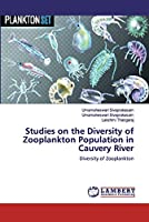 Studies on the Diversity of Zooplankton Population in Cauvery River