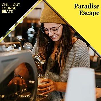Paradise Escape - Chill Out Lounge Beats