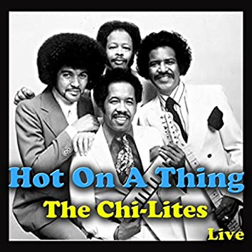Hot On A Thing (Live)
