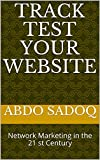 track test your website : Network Marketing in the 21 st Century (English Edition)