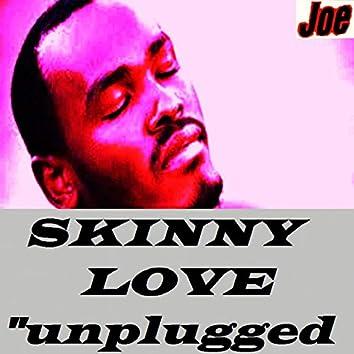 Skinny Love (Unplugged)