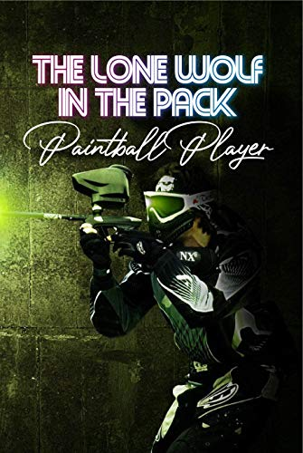 The Lone Wolf In The Pack: Paintball Player: Children'S Sports & Outdoors Books (English Edition)