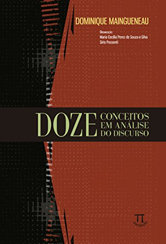 Doze Conceitos em Análise do Discurso- Volume I