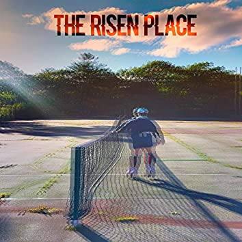 The Risen Place