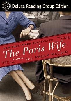 The Paris Wife (Random House Reader's Circle Deluxe Reading Group Edition): A Novel by [Paula McLain]