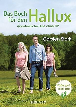 Das Buch für den Hallux Füße gut alles gut Ganzheitliche Hilfe ohne OP by Carsten Stark