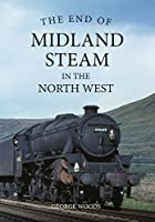 The End of Midland Steam in the North West