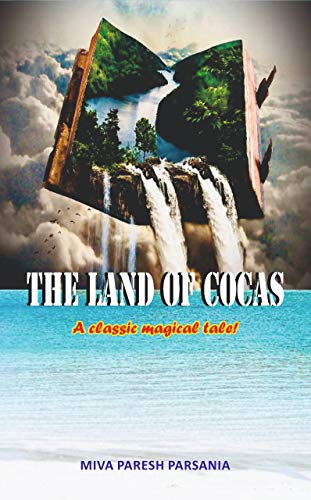 THE LAND OF COCAS: A CLASSIC MAGICAL TALE ! (English Edition)