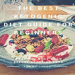 The Best Ketogenic Diet Guide for Beginners: What You Must Know Before Starting Keto cover art