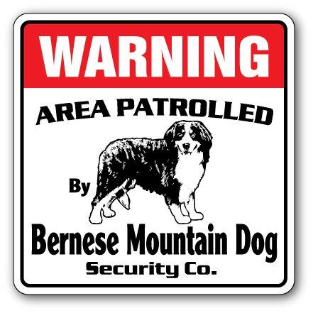 Bernese Mountain Dog Security Sign Area Patrolled pet Lover Gift Gag Vet Breeder