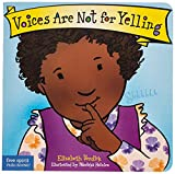 Voices Are Not for Yelling (Best Behavior® Board Book Series)