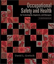 Occupational Safety and Health for Technologists, Engineers, and Managers: 4th (fourth) edition