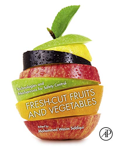 Fresh-Cut Fruits and Vegetables: Technologies and Mechanisms for Safety Control (English Edition)