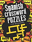 Spanish Crossword Puzzles for Beginners: Easy to Read Pages, Large Font to Learn Spanish words with Ease and Keep Brain Busy (Word Search Puzzles)