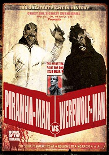 Piranha-Man Vs. Werewolf Man: Howl Of The Piranha [UK Import]