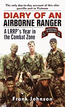 Diary of an Airborne Ranger: A LRRP's Year in the Combat Zone by [Frank Johnson]