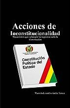 Acciones de Inconstitucionalidad: Mecanismos que velan por la supremacía de la Constitución. (Spanish Edition)
