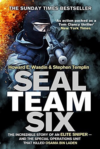 SEAL Team Six: The incredible story of an elite sniper - and the special operations unit that killed Osama Bin Laden by Howard E Wasdin Stephen Templin(2012-04-01)
