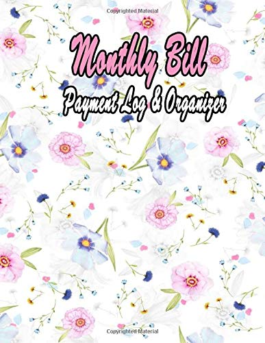 Monthly Bill Payment Log & Organizer: Size(8.5 x 11)110 page Easy to carry in the bag