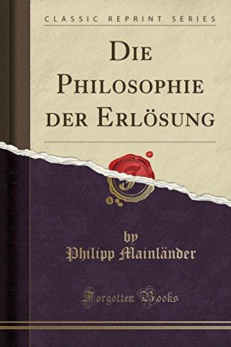 Die Philosophie der Erlösung (Classic Reprint)