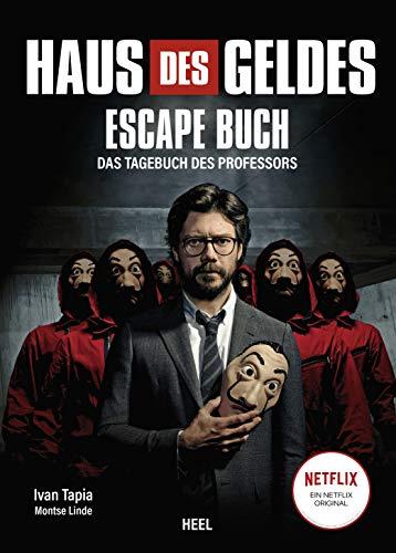 Haus des Geldes - Das Escape-Buch zur Netflix Erfolgsserie: Das Tagebuch des Professors