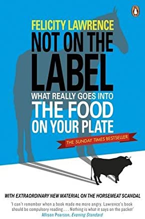 Not On The Label by Felicity Lawrence (2004-06-01)