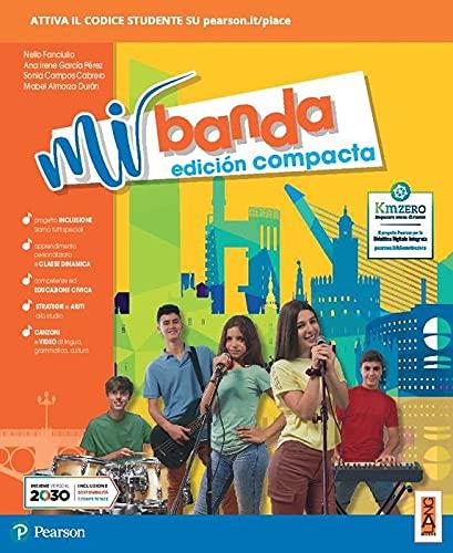 Mi banda. Edicion compacta. Per la Scuola media. Con e-book. Con espansione online