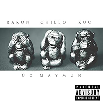 Üç Maymun (feat. Baron & Küç)
