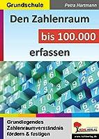 Den Zahlenraum bis 100.000 erfassen: Grundlegendes Zahlenraumverstaendnis foerdern und festigen