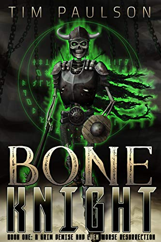 A Grim Demise and Even Worse Resurrection : Boneknight Series Book 1 (A Dark Fantasy LitRPG) (Bone Knight)