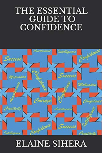 Book: The Essential Guide To Confidence by Elaine Sihera