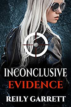 Inconclusive Evidence: A dark psychological thriller (The McAllister Justice Series Book 3) by [Reily Garrett, Rylan Killian]