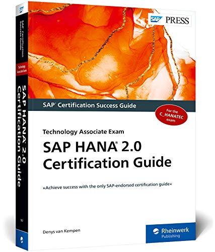 SAP HANA 2.0 Certification Guide: Technology Associate Exam (SAP PRESS: englisch)