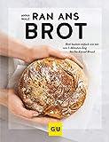 Ran ans Brot!: Genial einfache Rezepte ohne Vorteig, Brühstück & Co. (GU Themenkochbuch)