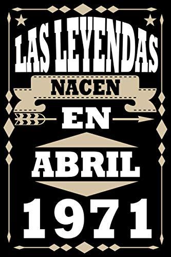 Las Leyendas nacen en Abril de 1971 Regalo de 50 a/ños Camiseta
