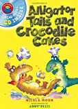 Alligator Tails and Crocodile Cakes (I am Reading)