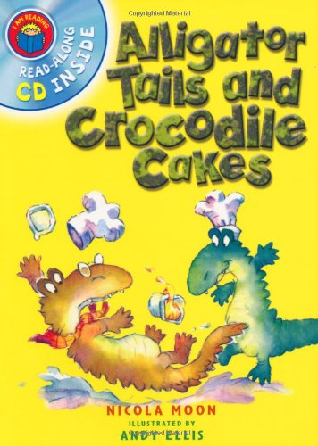 Alligator Tails and Crocodile Cakes (I am Reading)の詳細を見る