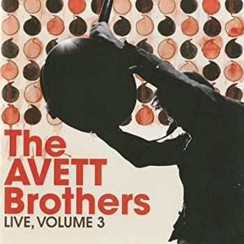 Live Volume 3 by The Avett Brothers  2013-04-09