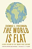 The World Is Flat : A Brief History of the Twenty-first Century (A Brief History of the Twenty- first Century) (English Edition)