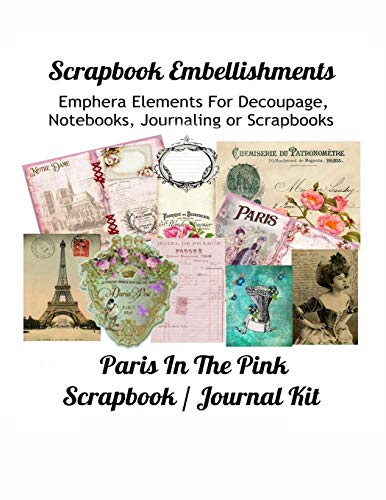 Scrapbook Embellishments: _Emphera Elements for Decoupage, Notebooks, Journaling or Scrapbooks. Paris in the Pink Scrapbook / Journal Kit