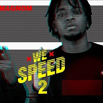 We Speed 2
