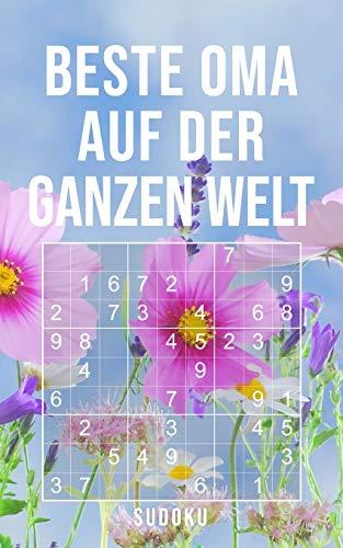 Beste Oma Auf Der Ganzen Welt - Sudoku: 150+ knifflige Rätsel | leicht - normal - schwer | Kleines Taschenbuch mit Lösungen | Tolles Geschenk für die liebste Großmutter