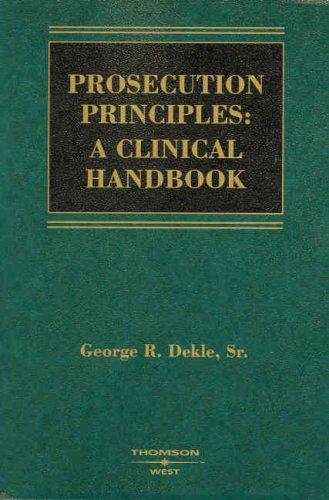 Prosecution Principles: A Clinical Handbook (Coursebook)