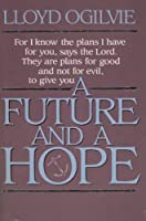 A Future and a Hope 0849906377 Book Cover