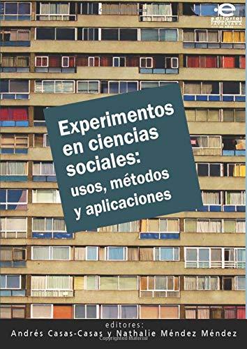 Experimentos En Ciencias Sociales: Usos Metodos Y Aplicaciones